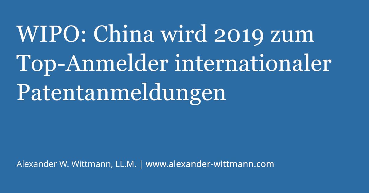 WIPO: China wird 2019 zum Top-Anmelder internationaler Patentanmeldungen